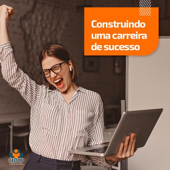 Curso Construindo uma carreira de sucesso